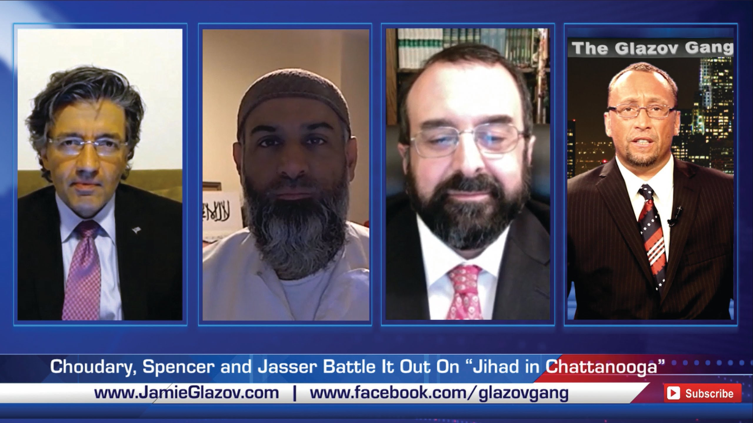 "Choudary, Spencer and Jasser Battle It Out On ""Jihad in Chattanooga"""