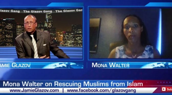 Ex-Muslim Mona Walter: Rescuing Muslims from Islam — on The Glazov Gang