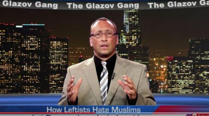 Jamie Glazov Moment – How Leftists Hate Muslims