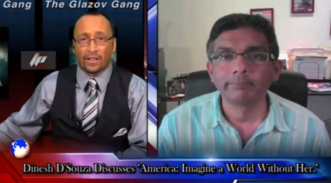 "Dinesh D'Souza on ""America: Imagine a World Without Her"" — on The Glazov Gang"