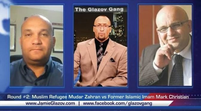 Round #2: Muslim Refugee Mudar Zahran vs Former Islamic Imam Mark Christian — on The Glazov Gang