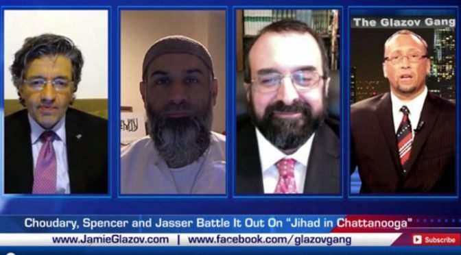 "Glazov Gang's 2015 Episode of The Year: Choudary, Spencer and Jasser Battle It Out On ""Jihad in Chattanooga"""