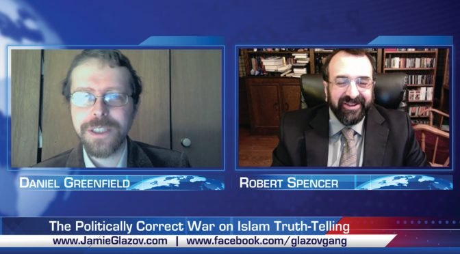 "Robert Spencer on ""The Politically Correct War on Islam Truth-Telling"" — on The Glazov Gang"