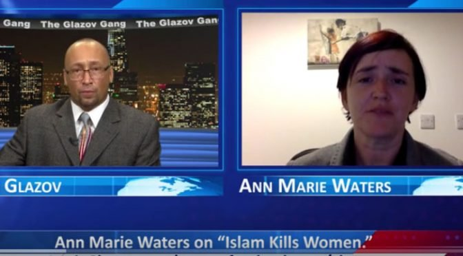 "Ann Marie Waters on ""Islam Kills Women"" — on The Glazov Gang"