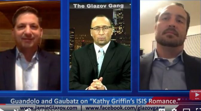 "Guandolo and Gaubatz on ""Kathy Griffin's ISIS Romance"" — Glazov Gang"