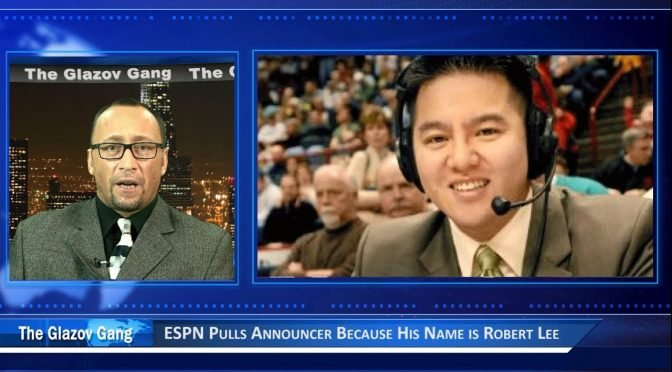 Glazov Moment: ESPN's Cultural Revolution and Robert Lee