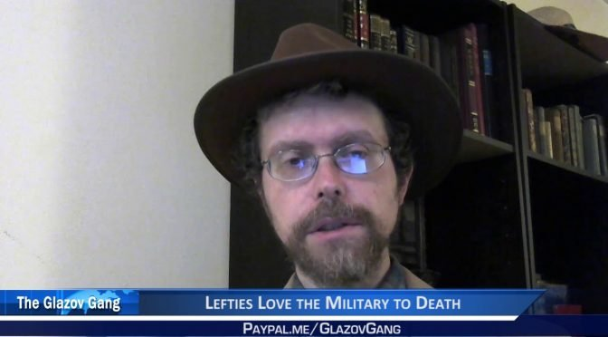 Greenfield Moment: Lefties Love the Military to Death