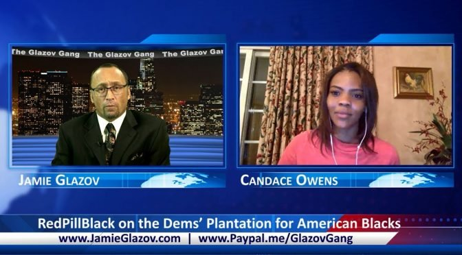 Glazov Gang: RedPillBlack on the Dems' Plantation for American Blacks