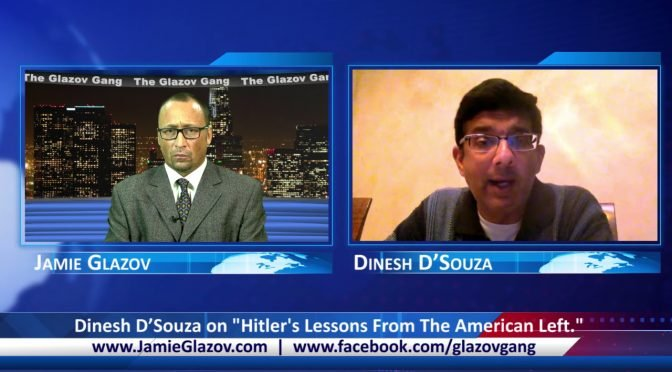 "Dinesh D'Souza on ""Hitler's Lessons From The American Left"""