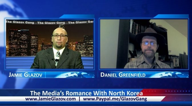 Glazov Gang: The Media's Romance With North Korea