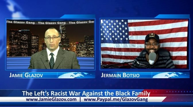 Glazov Gang: The Left's Racist War Against the Black Family