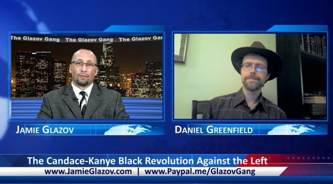 Glazov Gang: The Candace-Kanye Black Revolution Against the Left