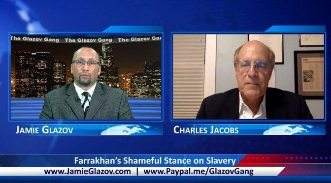 Glazov Gang: Farrakhan's Shameful Stance on Slavery