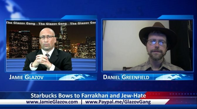 Glazov Gang: Starbucks Bows to Farrakhan and Jew-Hate