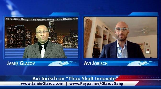 "Glazov Gang: Avi Jorisch on ""Thou Shalt Innovate"""