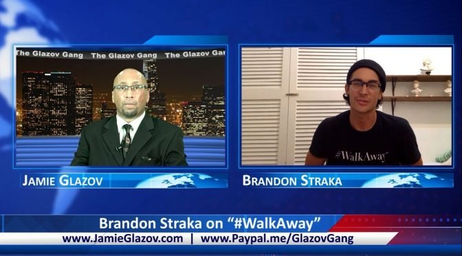 "Glazov Gang: Brandon Straka on ""#WalkAway"""