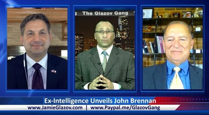 Glazov Gang: Ex-Intelligence Agents Expose Brennan's Islamic Conversion