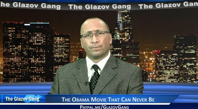 Glazov Moment: The Obama Movie That Can Never Be