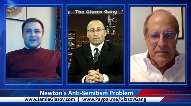 Glazov Gang: Newton's Anti-Semitism Problem