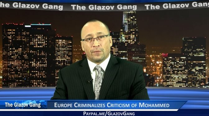 Glazov Moment: Europe Criminalizes Criticism of Mohammed