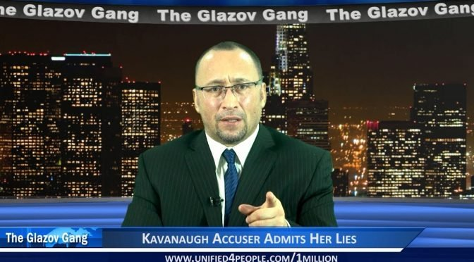 Glazov Moment: Kavanaugh Accuser Admits Her Lies