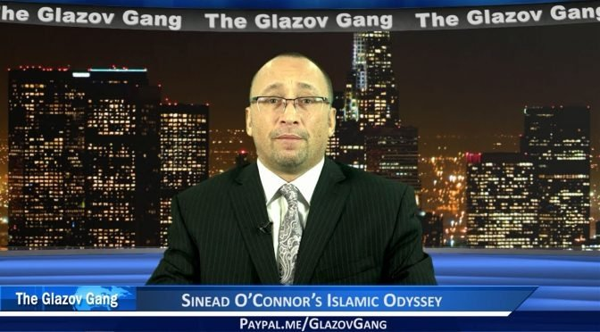Glazov Moment: Sinead O'Connor's Islamic Odyssey