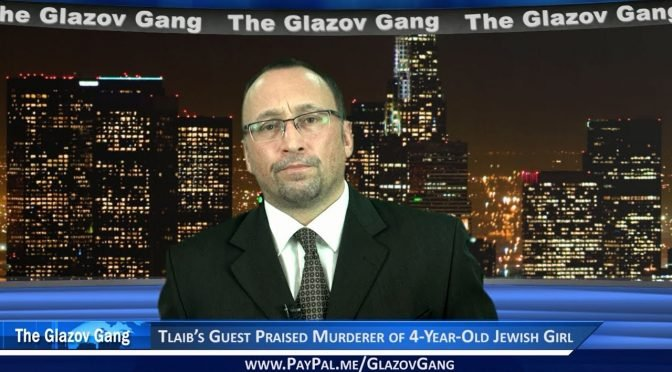 Glazov Moment: Tlaib's Guest Praised Murderer of 4-Year-Old Jewish Girl