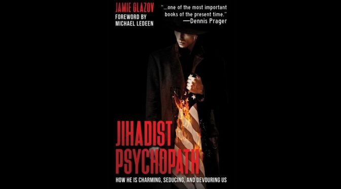 Glazov: Methodology of Psychopaths, Jihadists – One and the Same
