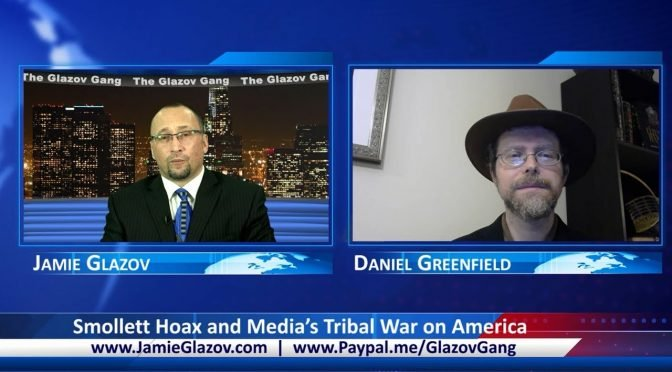 Glazov Gang: Smollett Hoax and the Media's Tribal War on America