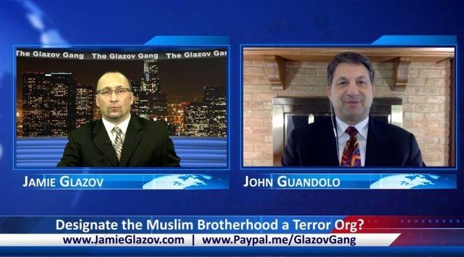 Glazov Gang: Designate the Muslim Brotherhood a Terror Org?