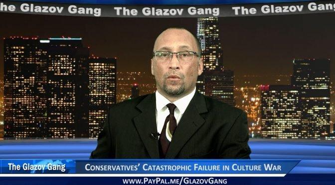 Glazov Moment: Conservatives' Catastrophic Failure in Culture War