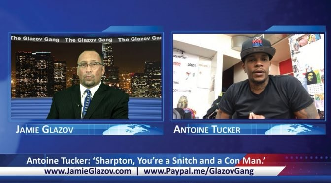 Antoine Tucker: 'Sharpton, You're a Snitch and a Con Man'