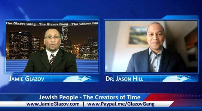 Dr. Hill: Jewish People – The Creators of Time