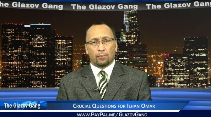 Glazov: Crucial Questions for Ilhan Omar