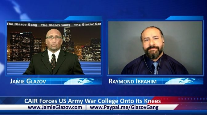 Glazov Gang: CAIR Forces US Army War College Onto Its Knees