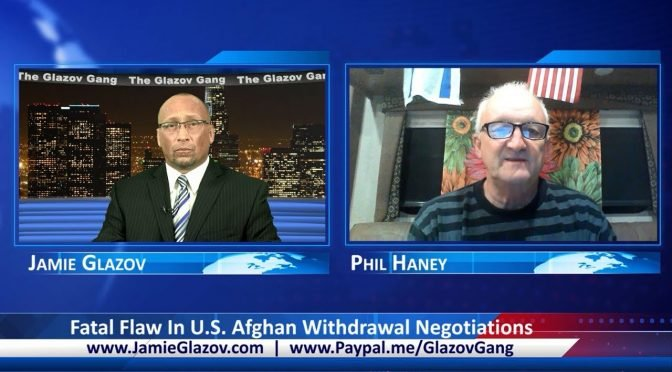 Glazov Gang: Fatal Flaw In Our Afghan Withdrawal Negotiations