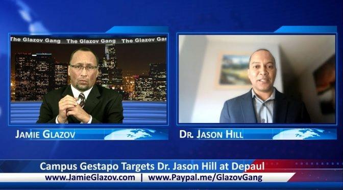 Glazov Gang: Campus Gestapo Targets Dr. Jason Hill at Depaul