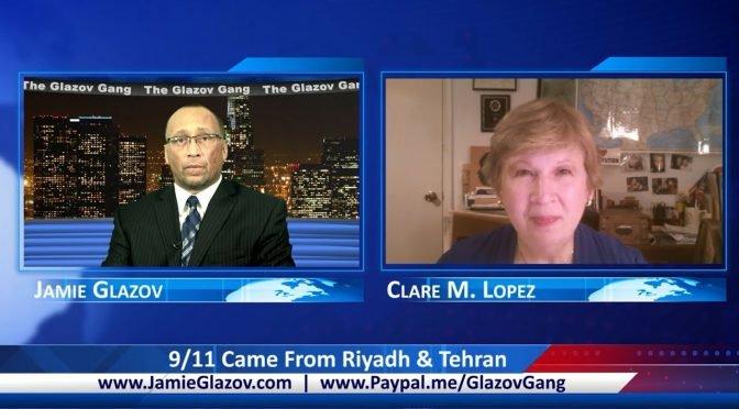 Glazov Gang: 9/11 Came From Riyadh & Tehran