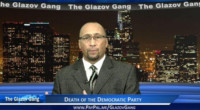 Glazov: Death of the Democratic Party