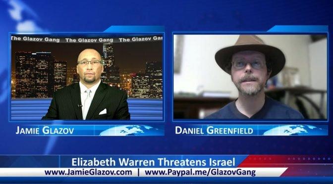 Glazov Gang: Elizabeth Warren Threatens Israel