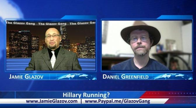 Glazov Gang: Hillary Running?