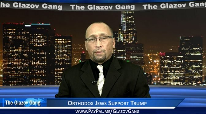 Glazov: Orthodox Jews Support Trump