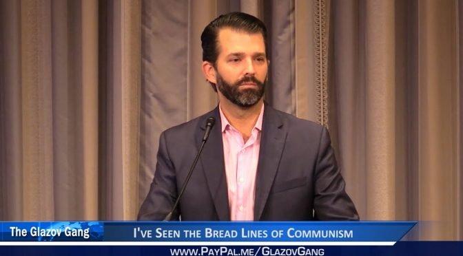 Donald Trump Jr. Video: I've Seen the Bread Lines of Communism