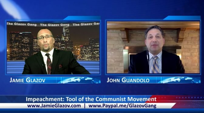 Glazov Gang: Impeachment – Tool of the Communist Movement