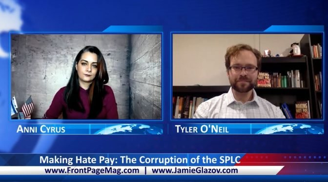 Tyler O'Neil Video: Making Hate Pay – The Corruption of the SPLC
