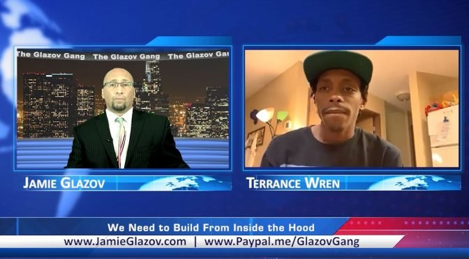 Terrance Wren Video: 'We Need to Build From Inside the Hood'