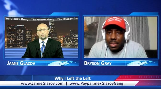 Bryson Gray: Why I Left the Left
