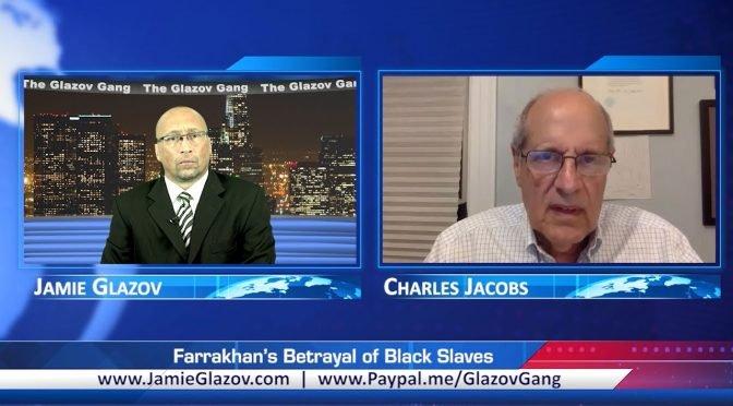 Glazov Gang: Farrakhan's Betrayal of Black Slaves