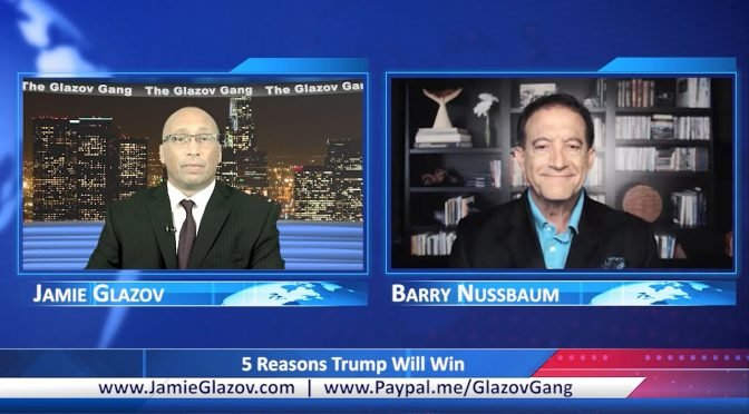 Glazov Gang: 5 Reasons Trump Will Win