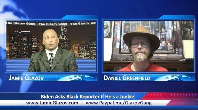 Glazov Gang: Biden Asks Black Reporter If He's a Junkie